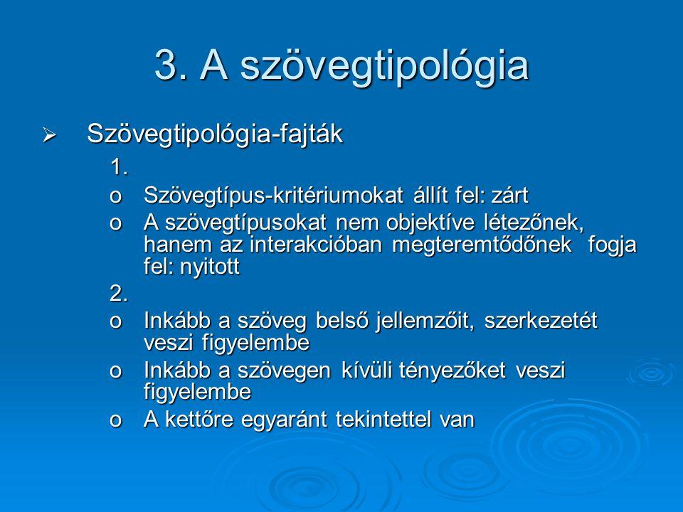 3. A szövegtipológia Szövegtipológia-fajták 1.