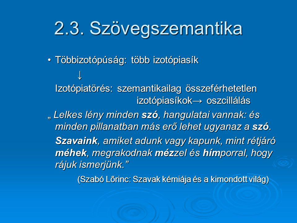 2.3. Szövegszemantika Többizotópúság: több izotópiasík ↓