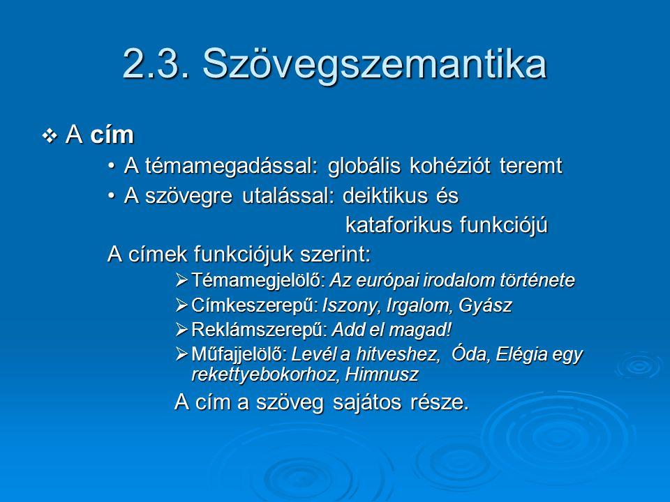 2.3. Szövegszemantika A cím A témamegadással: globális kohéziót teremt