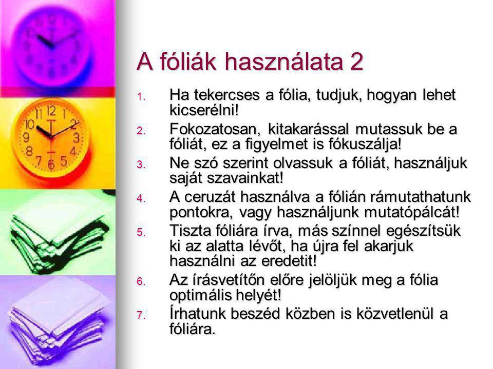 A fóliák használata 2 Ha tekercses a fólia, tudjuk, hogyan lehet kicserélni!