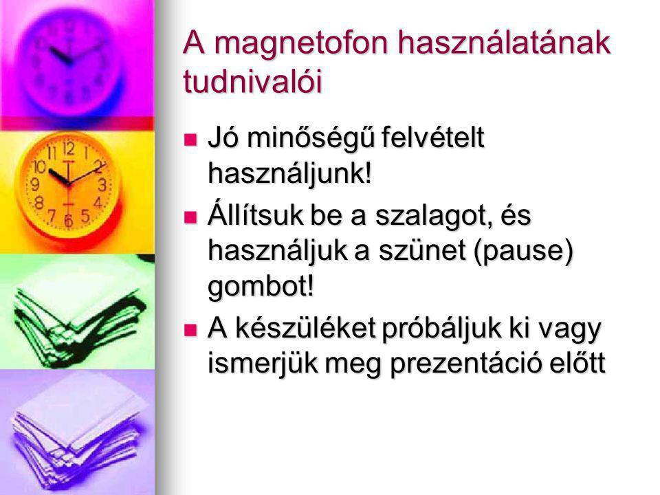 A magnetofon használatának tudnivalói