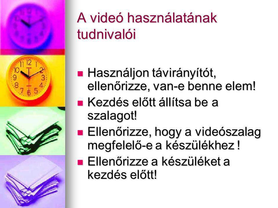 A videó használatának tudnivalói