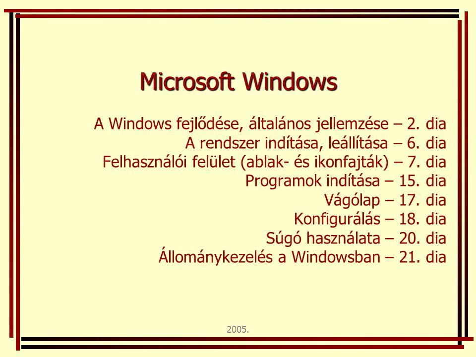 Microsoft Windows A Windows fejlődése, általános jellemzése – 2. dia