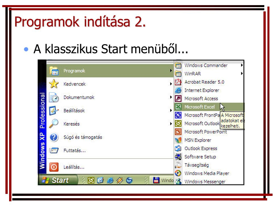 Programok indítása 2. A klasszikus Start menüből...
