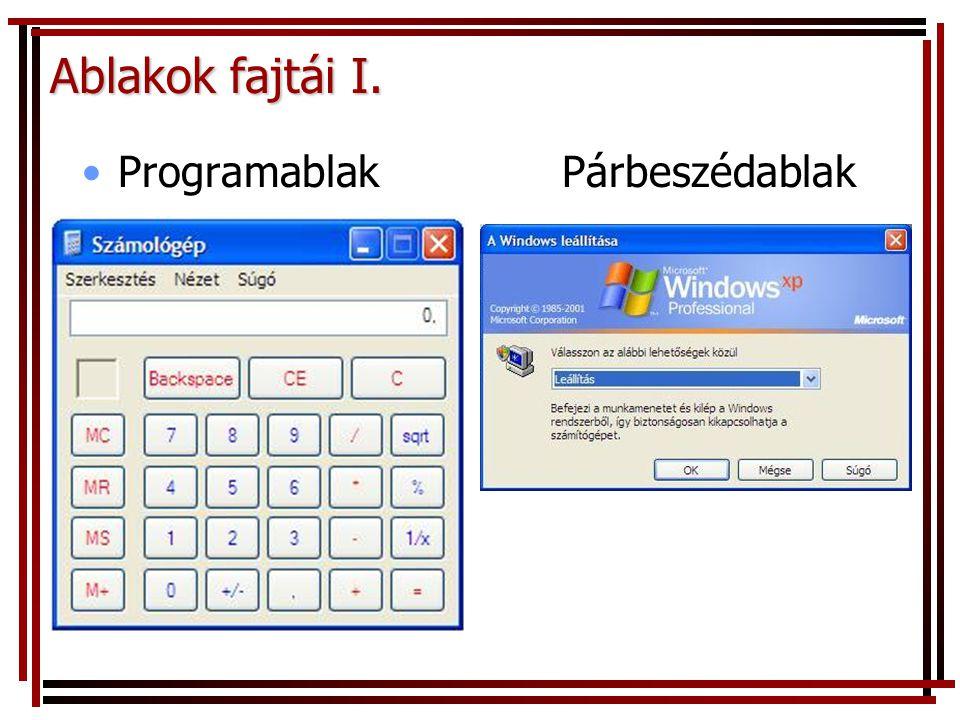 Ablakok fajtái I. Programablak Párbeszédablak