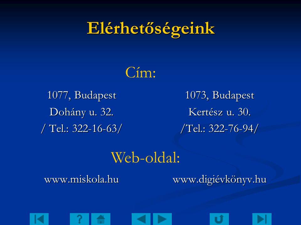 Elérhetőségeink Cím: Web-oldal: 1077, Budapest Dohány u. 32.