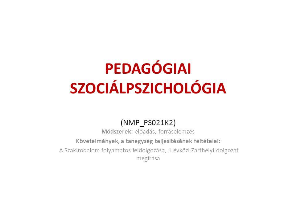 PEDAGÓGIAI SZOCIÁLPSZICHOLÓGIA (NMP_PS021K2)