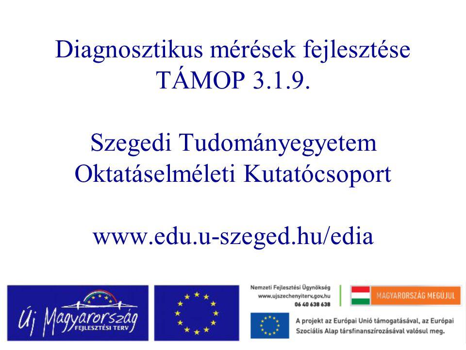 Diagnosztikus mérések fejlesztése TÁMOP 3. 1. 9