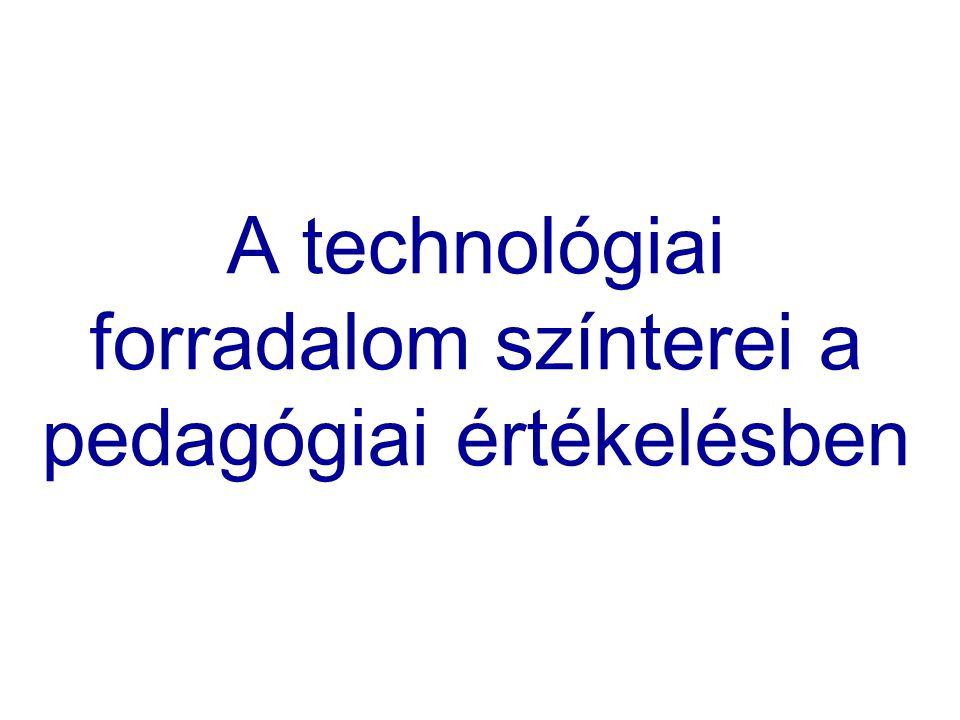 A technológiai forradalom színterei a pedagógiai értékelésben