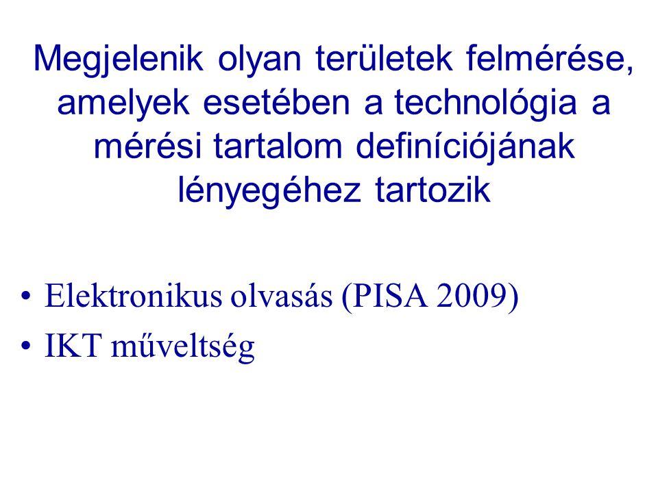 Megjelenik olyan területek felmérése, amelyek esetében a technológia a mérési tartalom definíciójának lényegéhez tartozik
