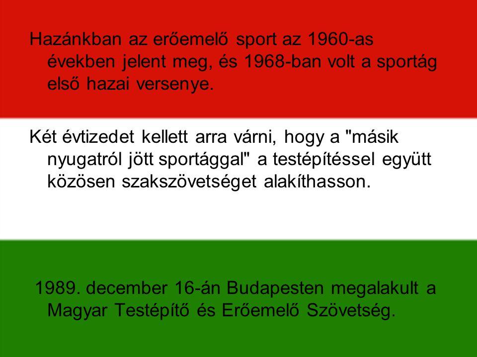 Hazánkban az erőemelő sport az 1960-as években jelent meg, és 1968-ban volt a sportág első hazai versenye.