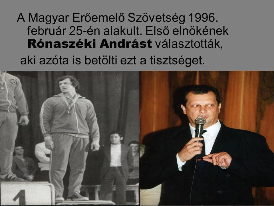 A Magyar Erőemelő Szövetség 1996. február 25-én alakult