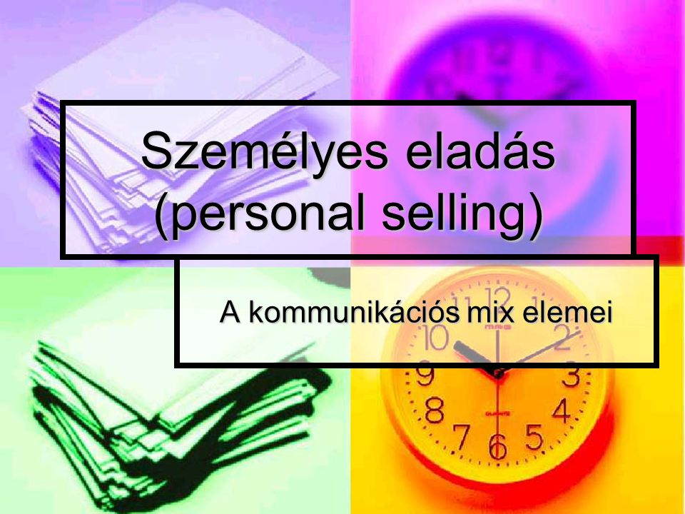 Személyes eladás (personal selling)