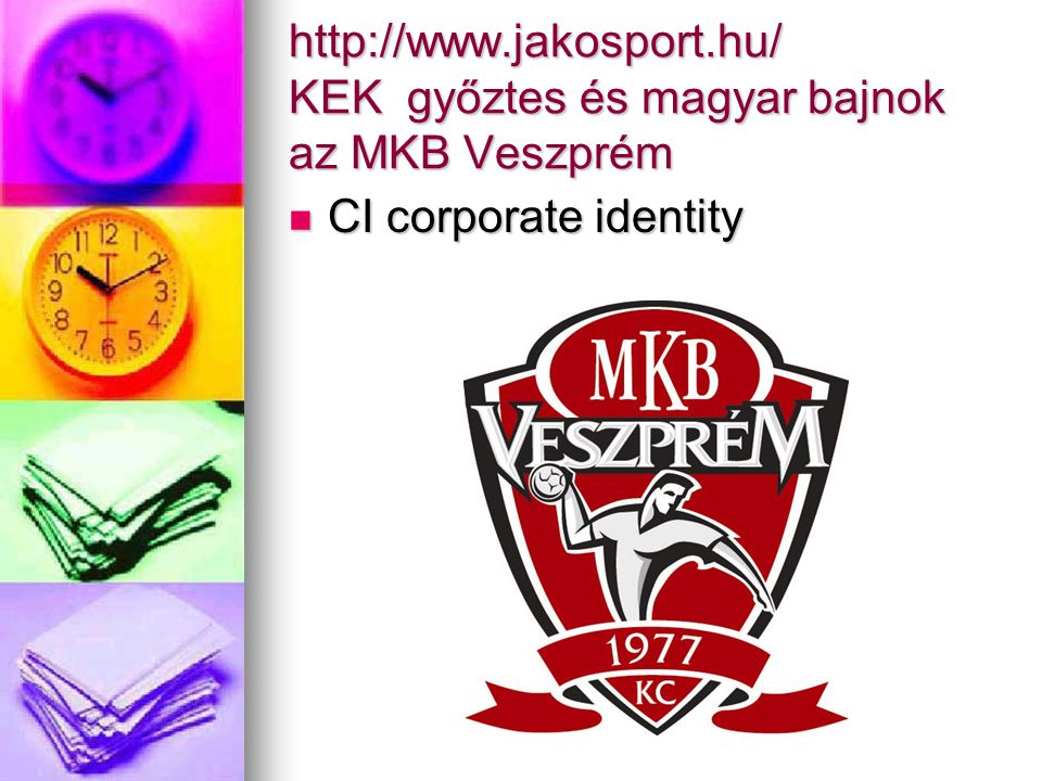 http://www.jakosport.hu/ KEK győztes és magyar bajnok az MKB Veszprém