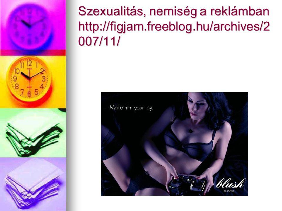 Szexualitás, nemiség a reklámban http://figjam. freeblog