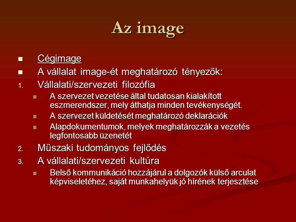 Az image Cégimage A vállalat image-ét meghatározó tényezők: