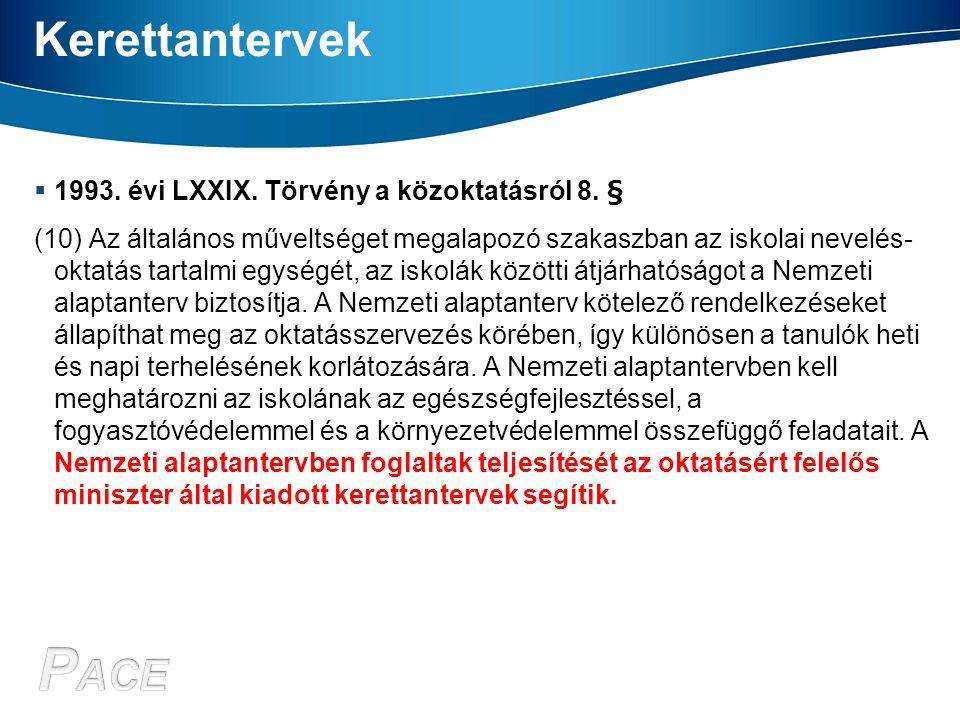 Kerettantervek 1993. évi LXXIX. Törvény a közoktatásról 8. §