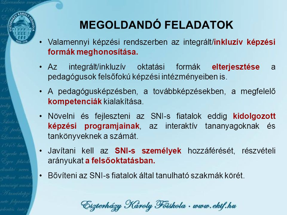 MEGOLDANDÓ FELADATOK Valamennyi képzési rendszerben az integrált/inkluzív képzési formák meghonosítása.