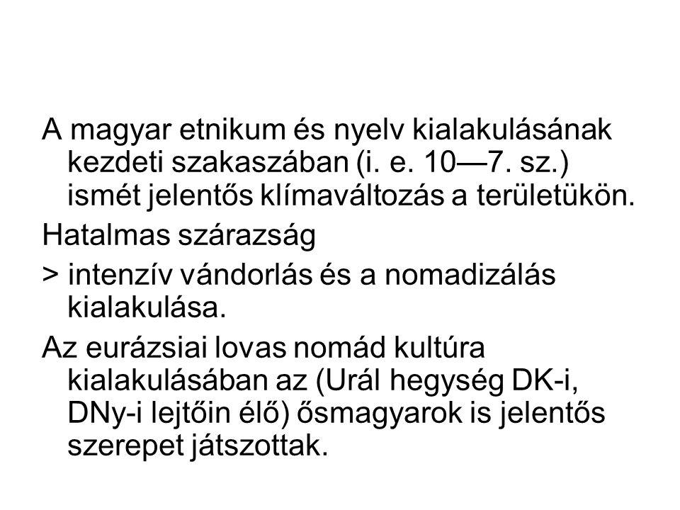 A magyar etnikum és nyelv kialakulásának kezdeti szakaszában (i. e