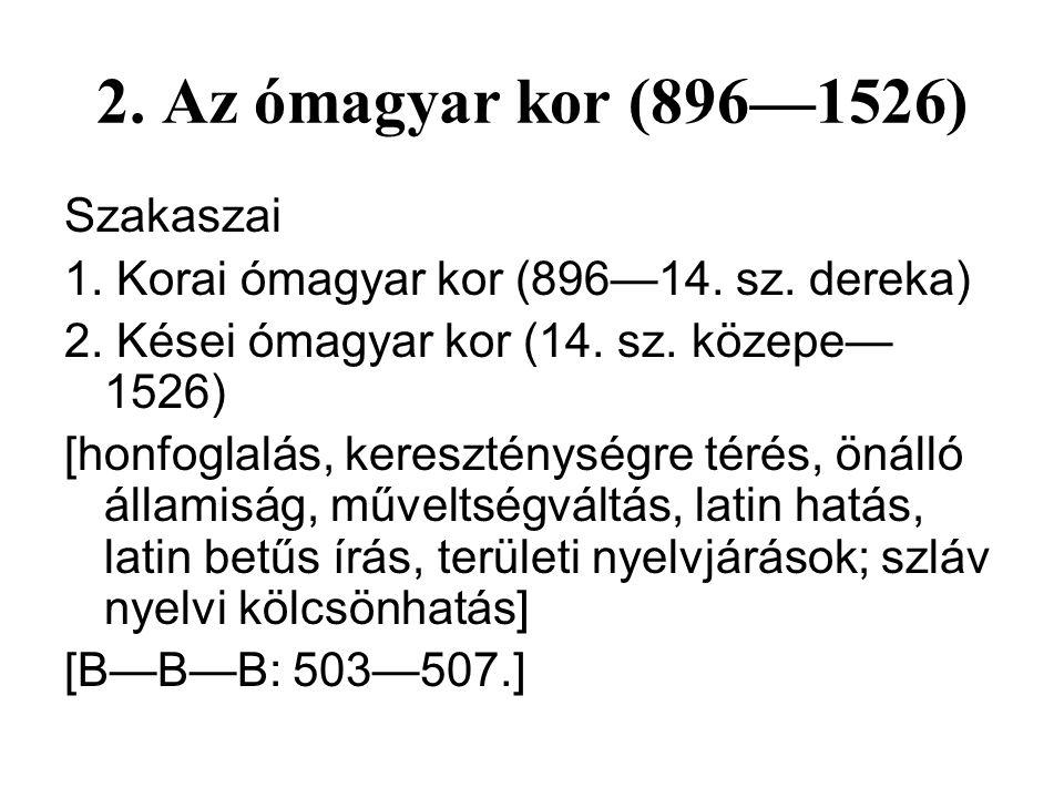 2. Az ómagyar kor (896—1526) Szakaszai