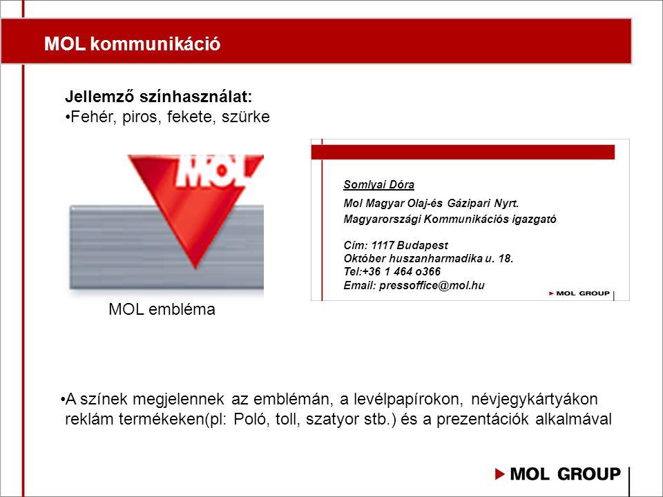 MOL kommunikáció Jellemző színhasználat: Fehér, piros, fekete, szürke