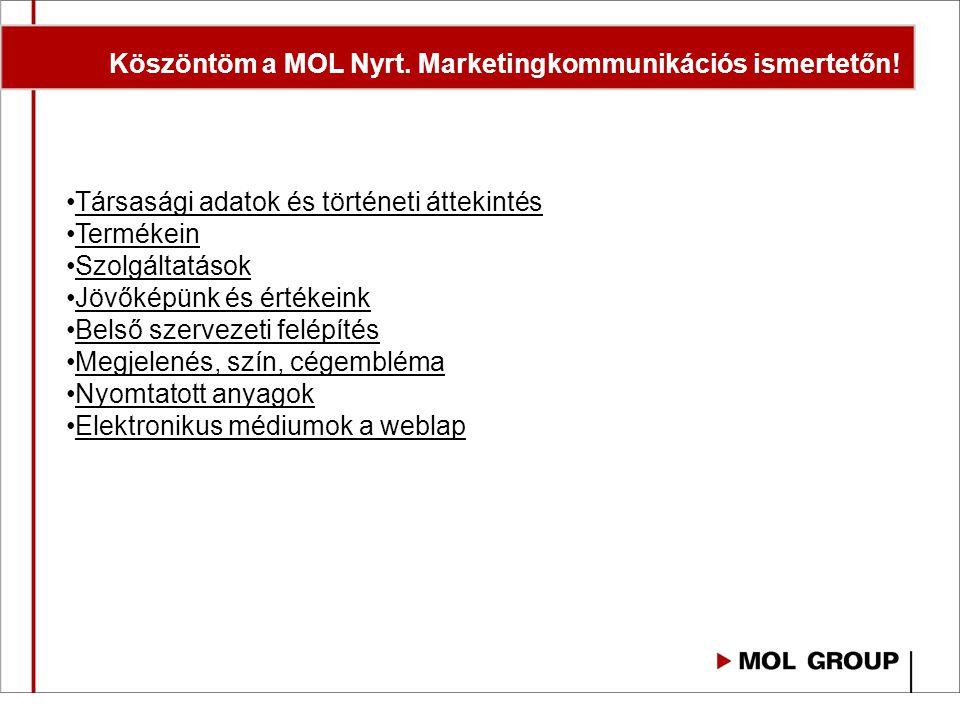 Köszöntöm a MOL Nyrt. Marketingkommunikációs ismertetőn!