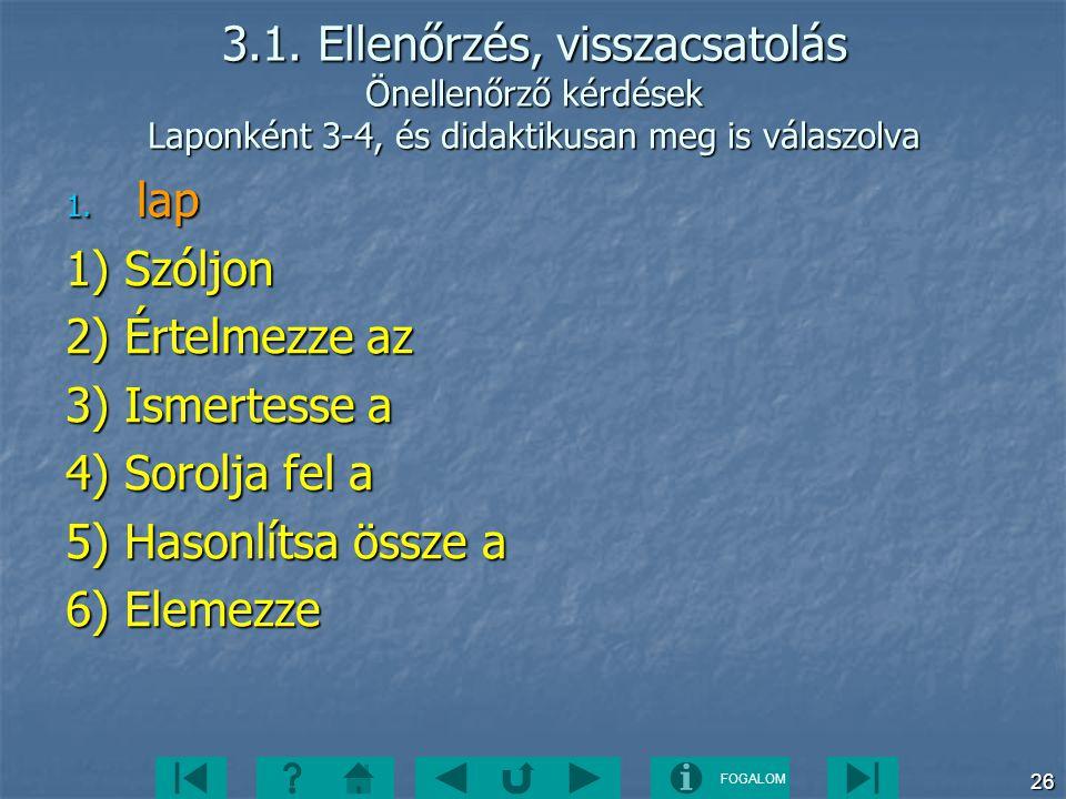 3.1. Ellenőrzés, visszacsatolás Önellenőrző kérdések Laponként 3-4, és didaktikusan meg is válaszolva