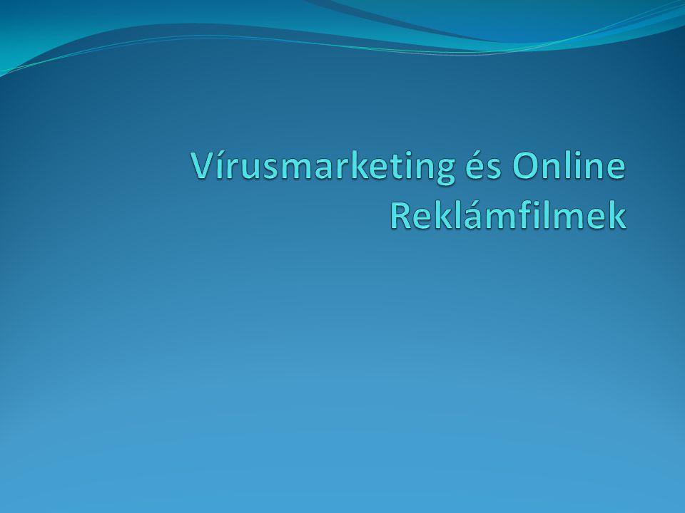 Vírusmarketing és Online Reklámfilmek