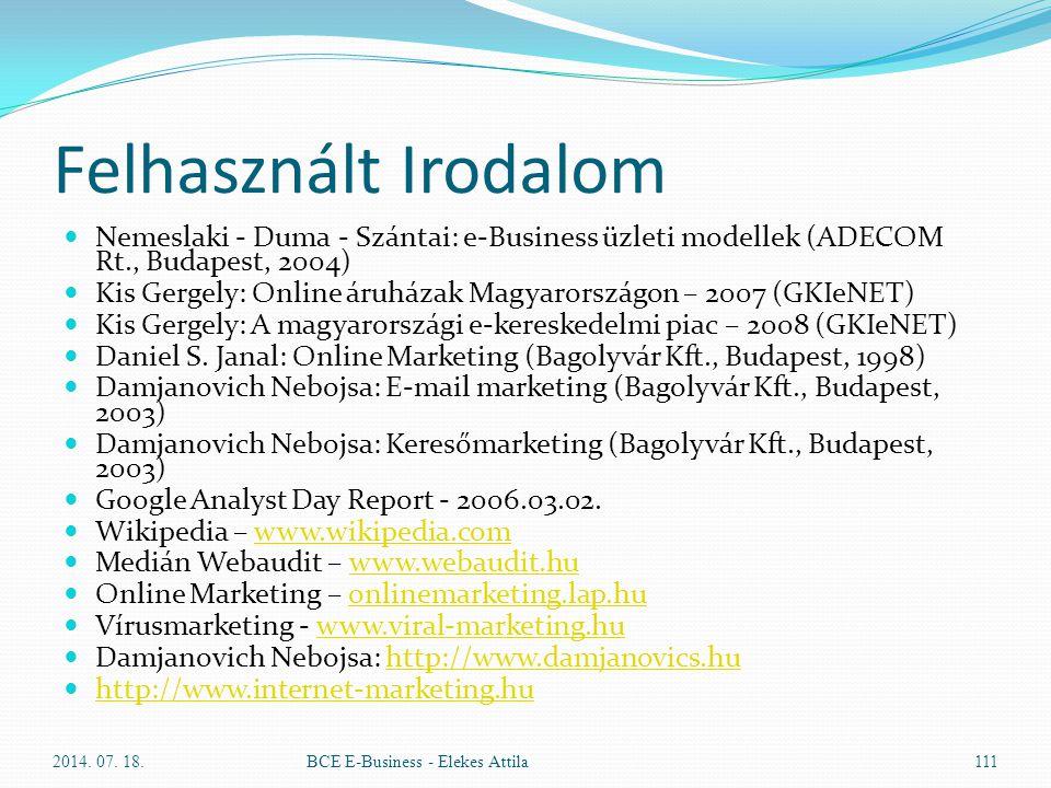 Felhasznált Irodalom Nemeslaki - Duma - Szántai: e-Business üzleti modellek (ADECOM Rt., Budapest, 2004)