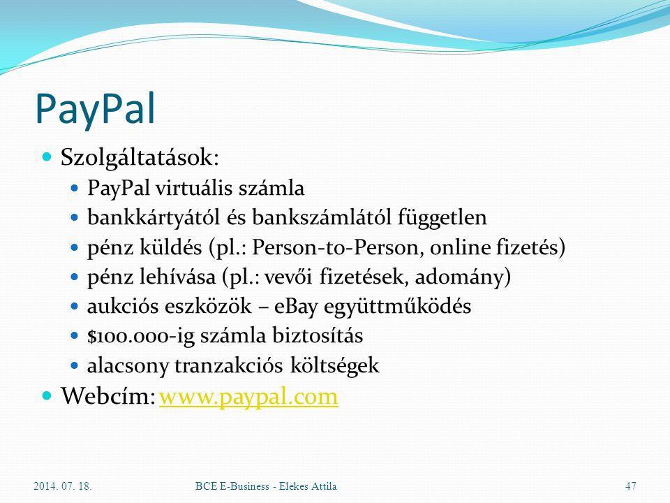 PayPal Szolgáltatások: Webcím: www.paypal.com PayPal virtuális számla