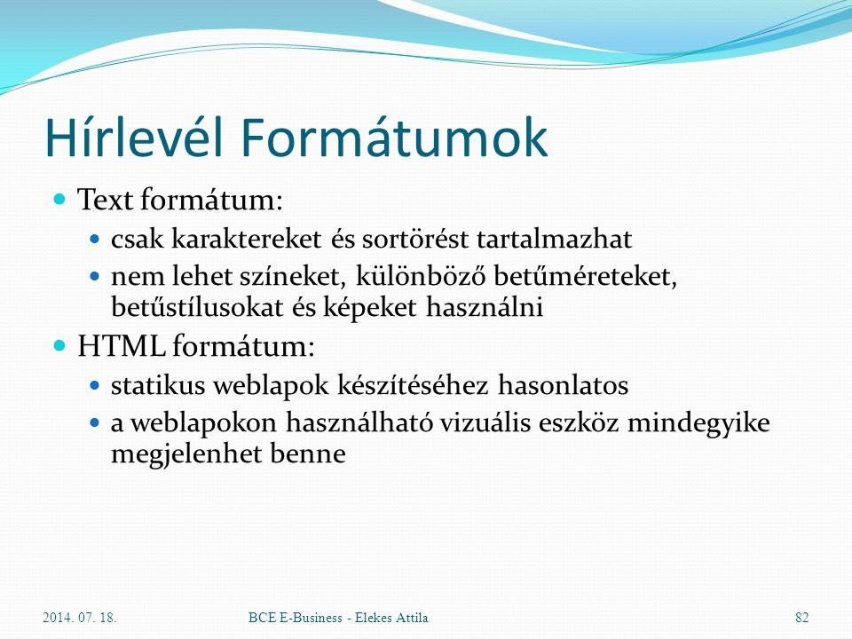 Hírlevél Formátumok Text formátum: HTML formátum: