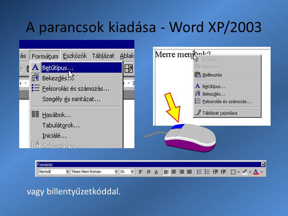 A parancsok kiadása - Word XP/2003