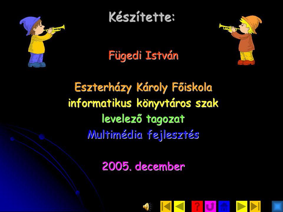 Készítette: Fügedi István Eszterházy Károly Főiskola