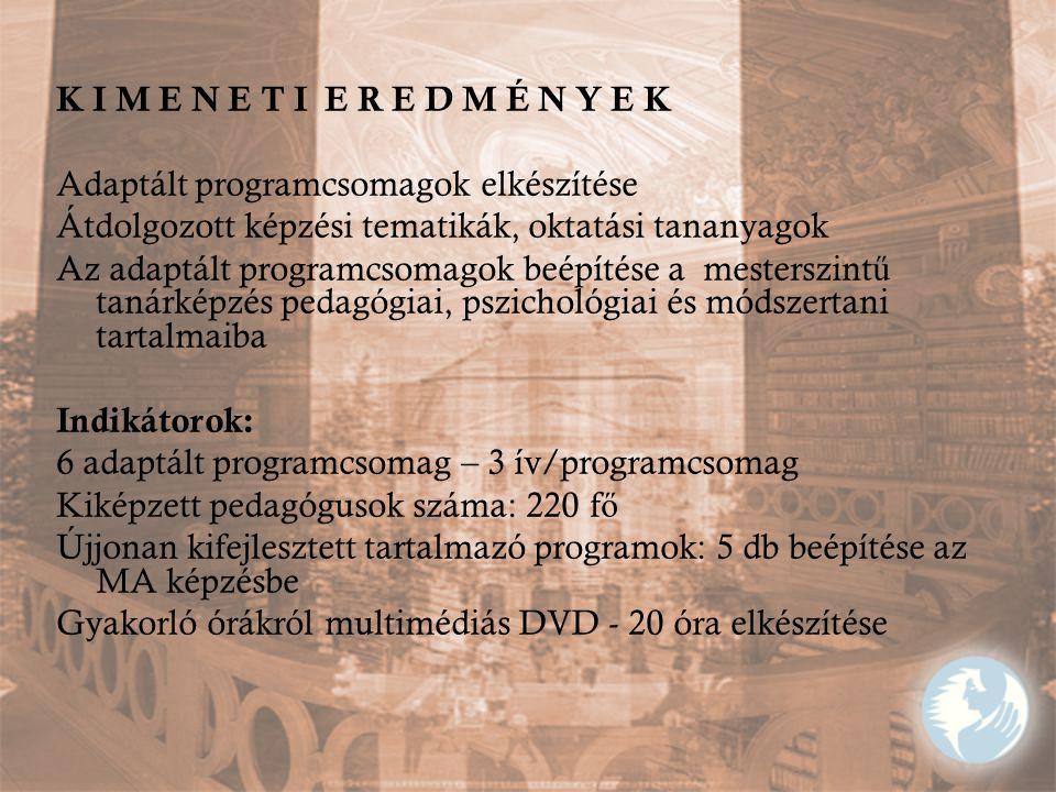 K I M E N E T I E R E D M É N Y E K Adaptált programcsomagok elkészítése. Átdolgozott képzési tematikák, oktatási tananyagok.