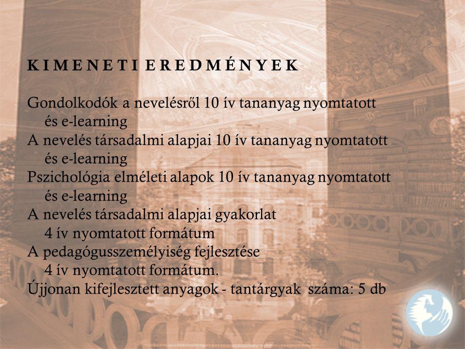 K I M E N E T I E R E D M É N Y E K Gondolkodók a nevelésről 10 ív tananyag nyomtatott. és e-learning.