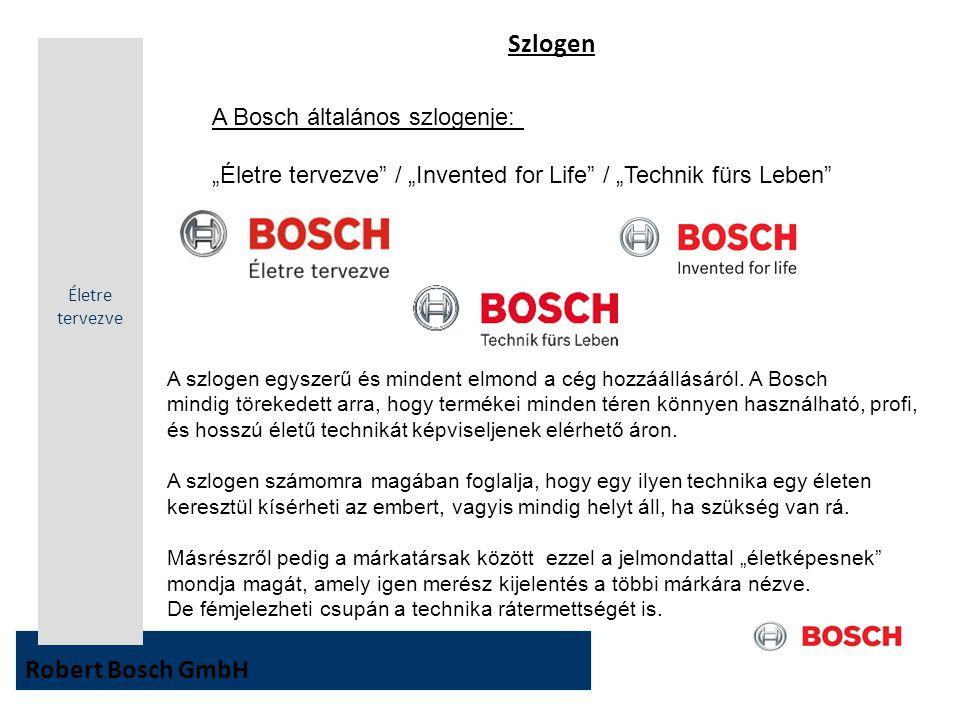 Szlogen Robert Bosch GmbH A Bosch általános szlogenje: