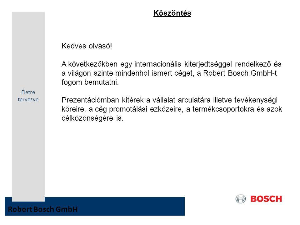 Robert Bosch GmbH Köszöntés Kedves olvasó!