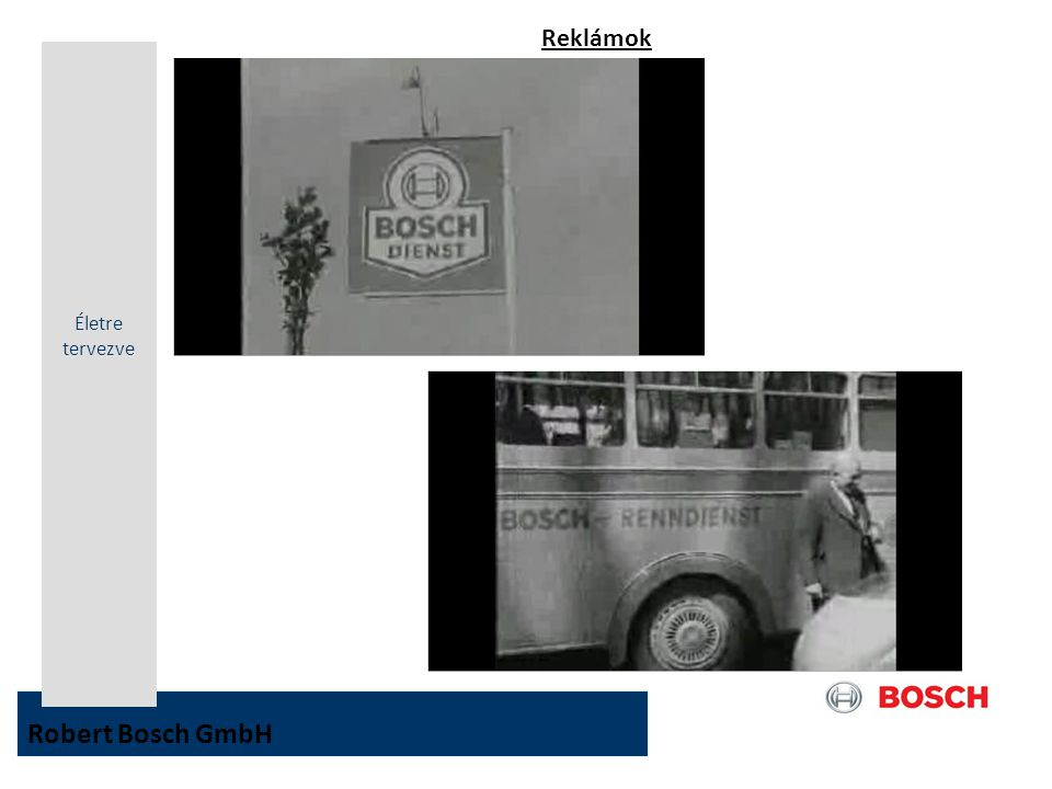 Reklámok Életre tervezve Robert Bosch GmbH