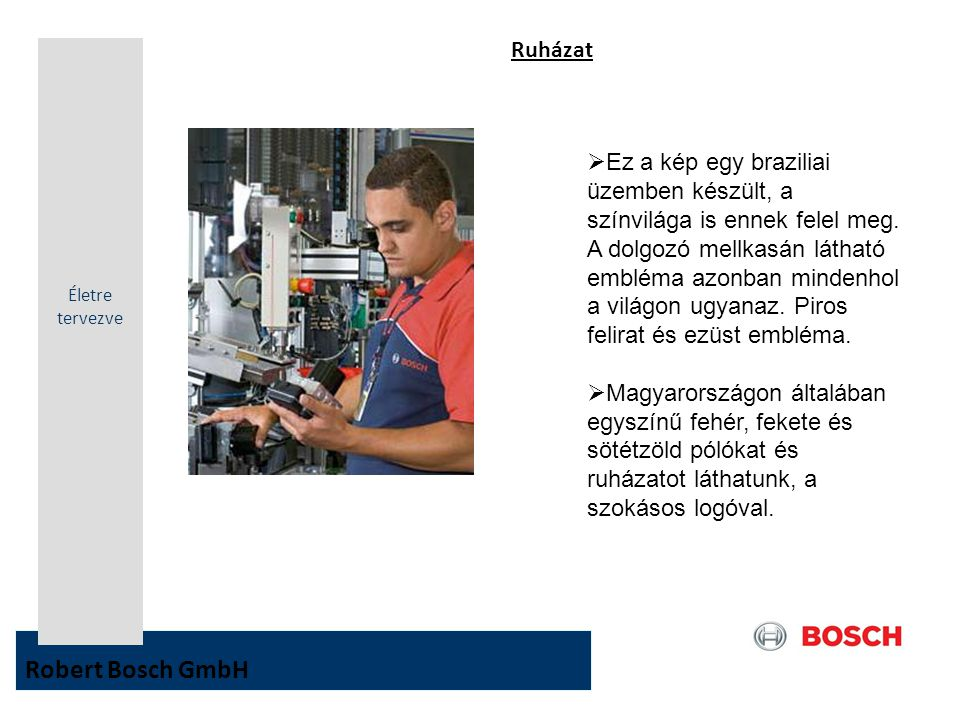 Robert Bosch GmbH Ruházat