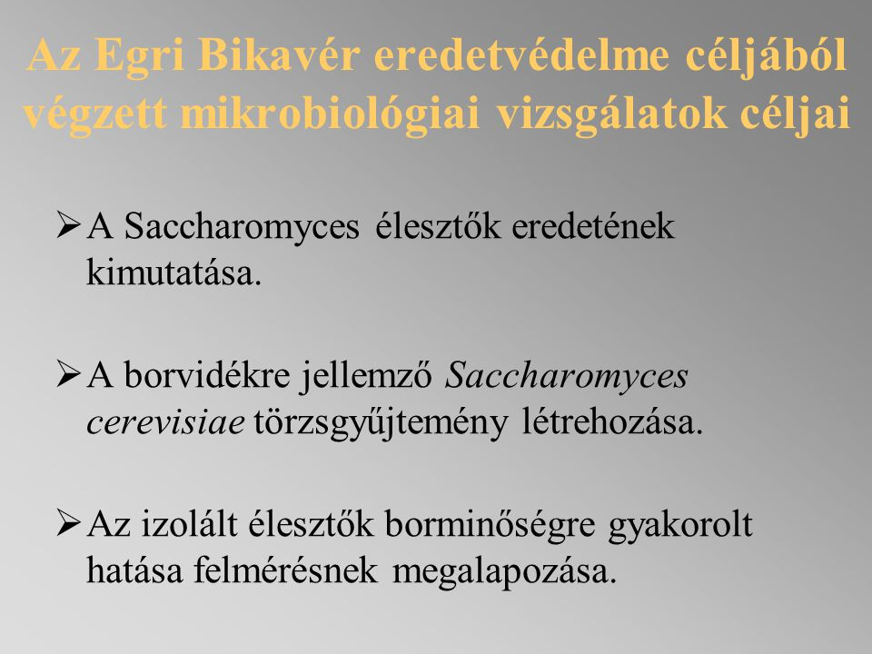 Az Egri Bikavér eredetvédelme céljából végzett mikrobiológiai vizsgálatok céljai