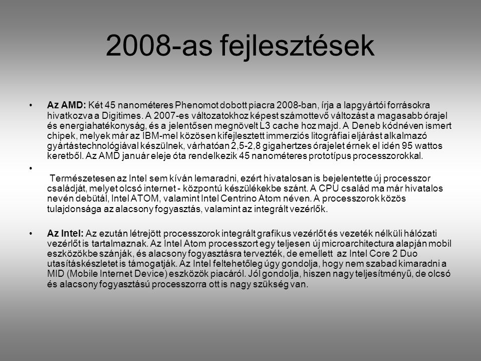 2008-as fejlesztések