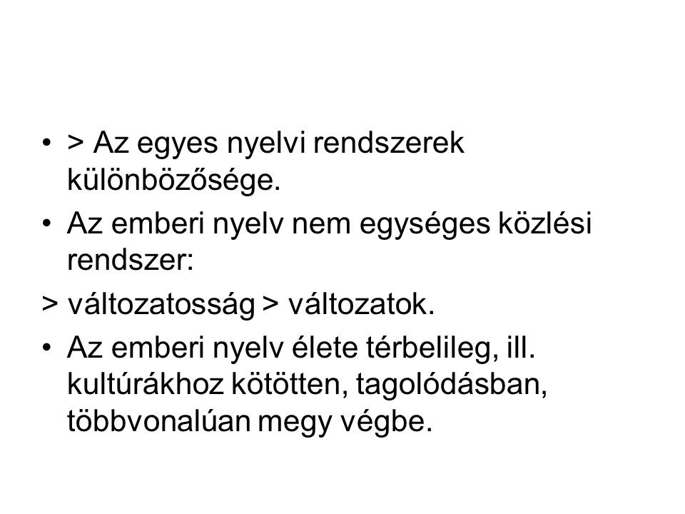 > Az egyes nyelvi rendszerek különbözősége.