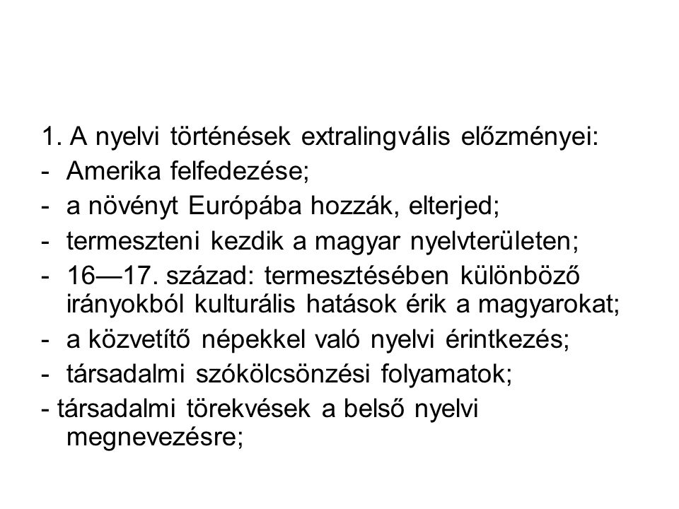 1. A nyelvi történések extralingvális előzményei: