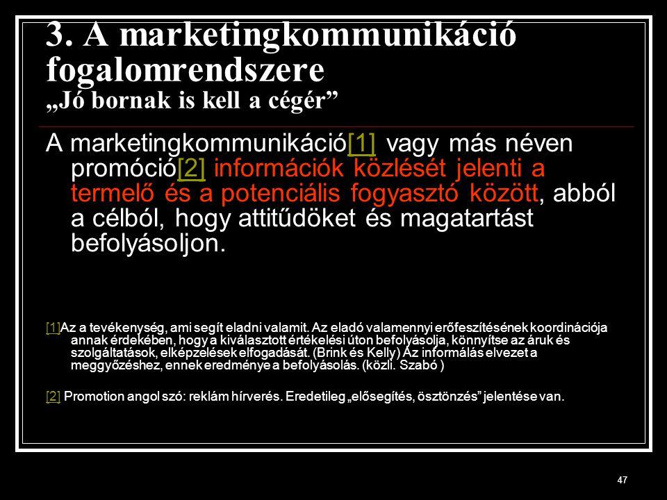 """3. A marketingkommunikáció fogalomrendszere """"Jó bornak is kell a cégér"""