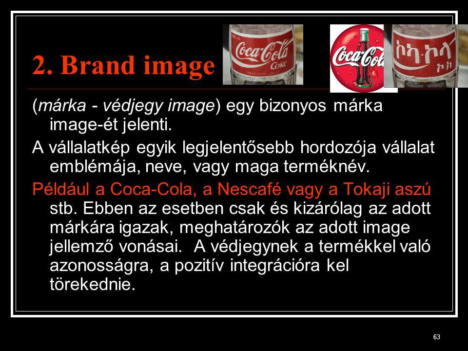 2. Brand image (márka - védjegy image) egy bizonyos márka image-ét jelenti.