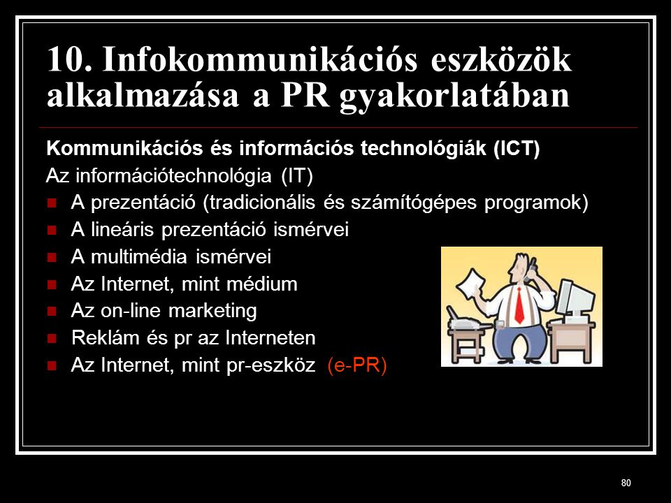 10. Infokommunikációs eszközök alkalmazása a PR gyakorlatában