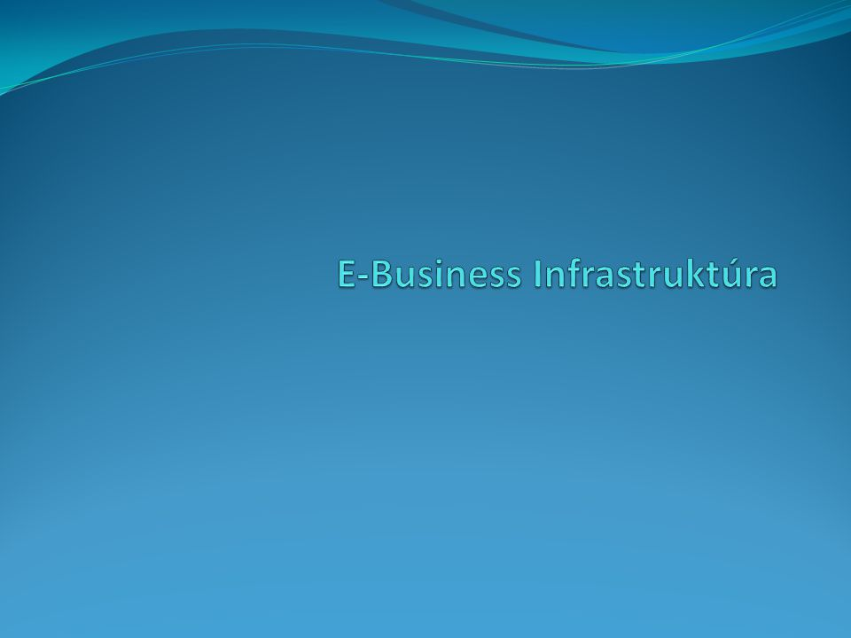 E-Business Infrastruktúra