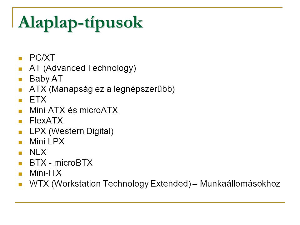 Alaplap-típusok PC/XT AT (Advanced Technology) Baby AT