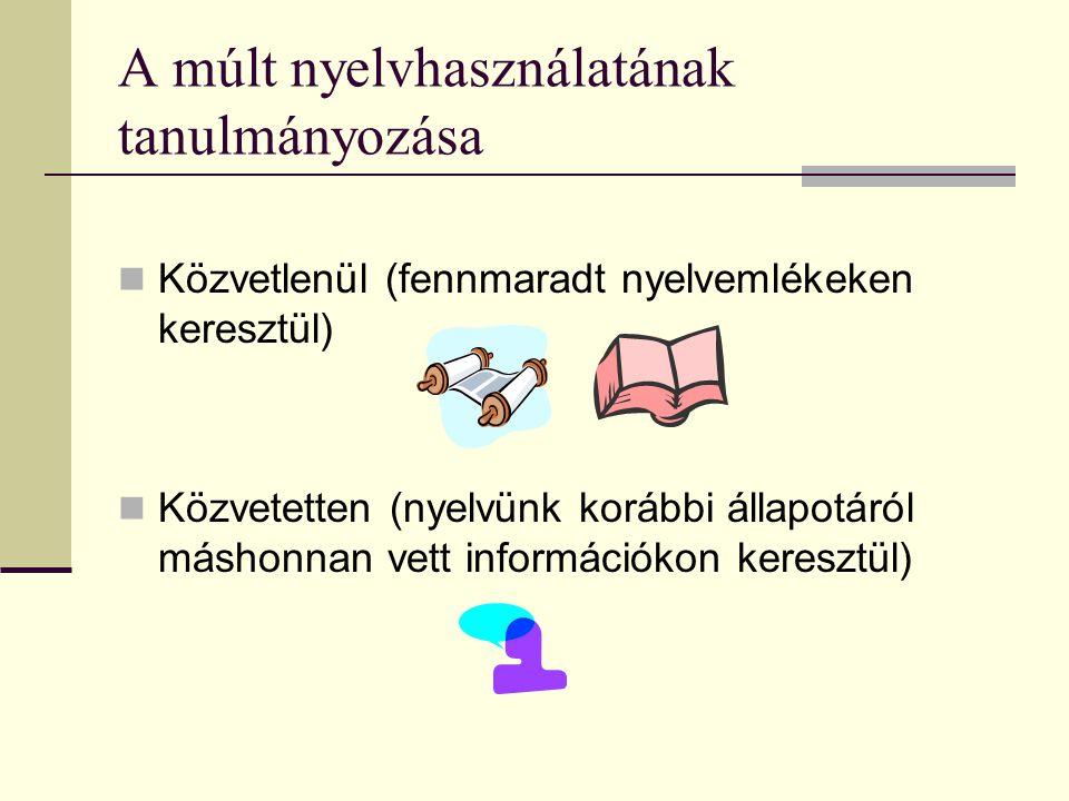 A múlt nyelvhasználatának tanulmányozása