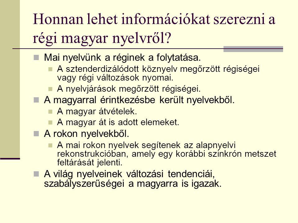 Honnan lehet információkat szerezni a régi magyar nyelvről